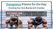 Puregemco Fitness for the Day Crunching Your Core Muscles with Crunche