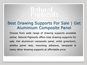 Get Aluminium Composite Panel | Best Drawing Supports For Sale