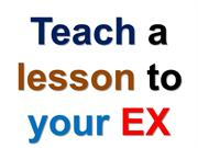 Teach a lesson to your ex so that he deeply regrets for what he did