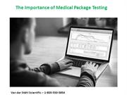 The Importance of Medical Package Testing