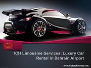 ICH Limousine Services-  Luxury Car Rental in Bahrain Airport