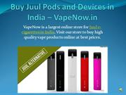 Buy Juul Pods and Devices Online in India – VapeNow.in