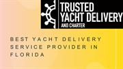 Best Yacht delivery service provider in Florida