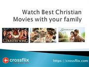 Watch Best Christian movies with Crossflix