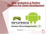 Why Android Is A Perfect Platform For Game Development