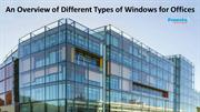 An Overview of Different Types of Windows for Offices