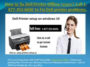 Call 1-877-353-6650 for Dell printer. Fix Dell printer offline issue.