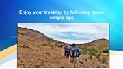 Enjoy your trekking by following some simple tips