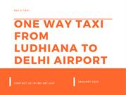 One Way Taxi From Ludhiana To Delhi Airport