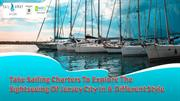 Take Sailing Charters To Explore The Sightseeing Of Jersey City In A D
