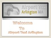 Reliable Boston airport taxi to Arlington Airport