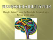 Neurorehabilitation : A Medical Process that Aid Nervous System Injury