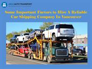 Some Important Factors to Hire A Reliable Car Shipping Company