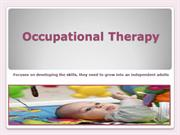 Occupational Therapy: Focuses on Developing the Skills