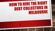 How To Hire The Right Debt Collectors In Melbourne