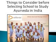 Things to Consider before Selecting School to Study Ayurveda in India