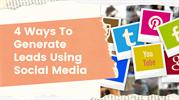 4 Ways to Generate Leads Using Social Media