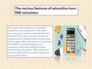 The various features of education loan EMI calculator
