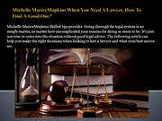 Michelle MariceMopkins When You Need A Lawyer, How To Find A Good One