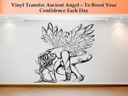 Vinyl Transfer Ancient Angel – To Boost Your Confidence Each Day