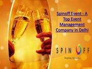 Spinoff Event - A Top Event Management Company in Delhi