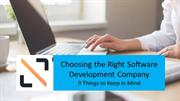 Choosing the Right Software Development Company - 9 Things to Keep in