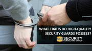 Image- HIGH-QUALITY SECURITY GUARDS POSSESS - Copy
