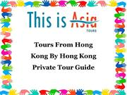 Tours From Hong Kong By Hong Kong Private Tour Guide