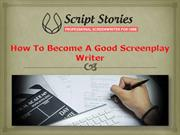 How To Become A Good Screenplay Writer
