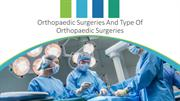 Orthopaedic Surgeries And Type Of Orthopaedic Surgeries