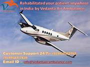 Pick exclusive Vedanta Air Ambulance from Ranchi at manageable-cost