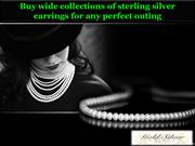 Buy wide collections of sterling silver earrings for any perfect outin