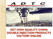 Get high quality China Double Injection Products factory online