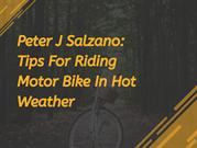 Peter J Salzano_ Tips For Riding Motor Bike In Hot Weather