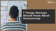 7 Things Startups Should Know About Outsourcing