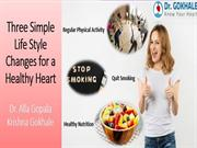 Three Simple Life Style Changes for a Healthy Heart | Dr Alla Gokhale