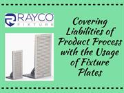 Select our standard and best Fixture Plates for your specific need