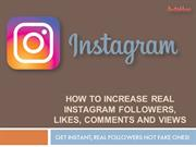 How to Increase Real Instagram Followers, Likes, Comments and Views