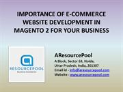 IMPORTANCE OF E-COMMERCE WEBSITE DEVELOPMENT IN MAGENTO 2