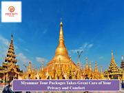Myanmar Tour Packages Takes Great Care of Your Privacy and Comfort!