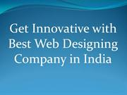 Get Innovative with Best Web Designing Company in India