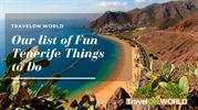 Our list of Fun Tenerife Things   to Do