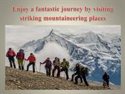 Enjoy a fantastic journey by visiting striking mountaineering places