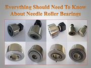Everything Should Need To Know About Needle Roller Bearings