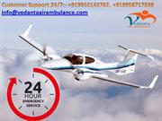 Reliable, accountable and clear services by Vedanta Air Ambulance Kolk