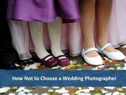 How Not to Choose a Wedding Photographer
