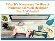 Why It's Necessary To Hire A Professional Web Designer?