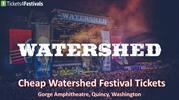 Cheap Watershed Festival 2019 Tickets