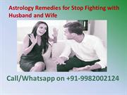 Astrology Remedies for Stop Fighting with Husband and Wife