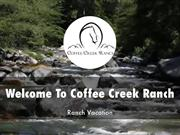 Detail Presentation About Coffee Creek Ranch